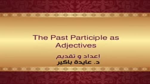 The Past Participle as Adjectives