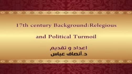 17th Century Background: Relegious and Political Turmoil