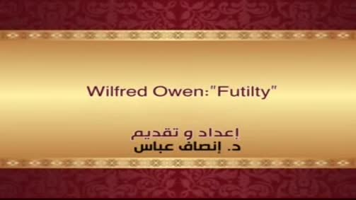 "Wilfred Owen:""Futility"""